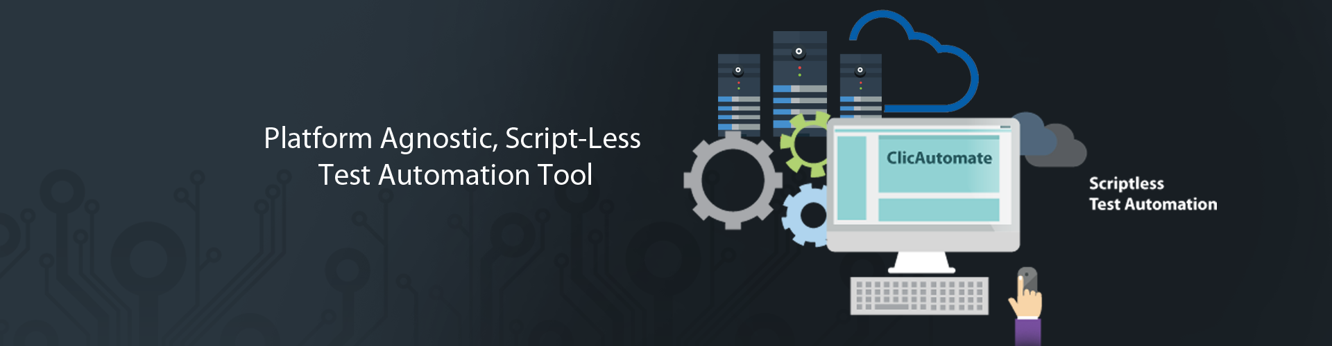 Automation Testing Tools - ClicAutomate